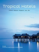 Tropical Hotels: Thailand Malaysia Singapore Java Bali