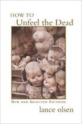 How to Unfeel the Dead: New and Selected Fictions