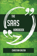 The SaaS Handbook - Everything You Need To Know About SaaS