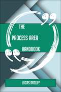 The Process Area Handbook - Everything You Need To Know About Process Area