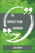 The Capacity Plan Handbook - Everything You Need To Know About Capacity Plan
