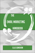 The Email Marketing Handbook - Everything You Need To Know About Email Marketing
