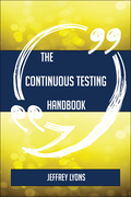 The Continuous testing Handbook - Everything You Need To Know About Continuous testing
