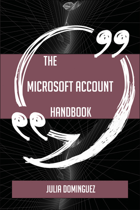 The Microsoft account Handbook - Everything You Need To Know About Microsoft account