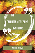 The Affiliate marketing Handbook - Everything You Need To Know About Affiliate marketing