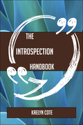 The Introspection Handbook - Everything You Need To Know About Introspection