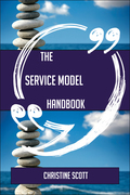 The Service Model Handbook - Everything You Need To Know About Service Model