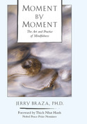 Moment by Moment: The Art and Practice of Mindfulness