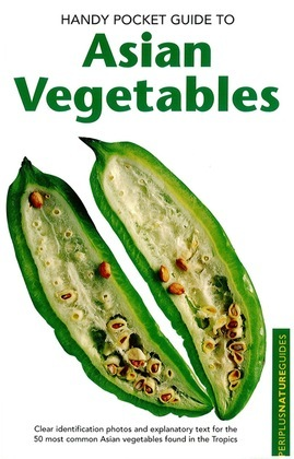 Handy Pocket Guide to Asian Vegetables