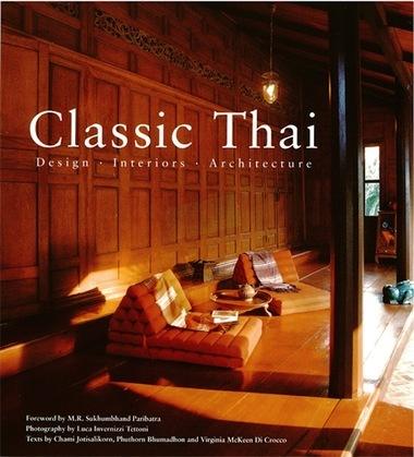 Classic Thai: Designs* Interiors* Architecture