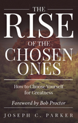 The Rise of the Chosen Ones