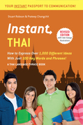 Instant Thai: How to Express 1,000 Different Ideas with Just 100 Key Words and Phrases! (Thai Phrasebook)