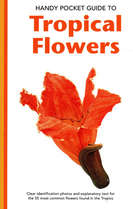 Handy Pocket Guide to Tropical Flowers