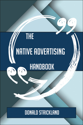 The Native Advertising Handbook - Everything You Need To Know About Native Advertising