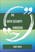 The Data security Handbook - Everything You Need To Know About Data security
