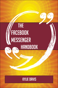 The Facebook Messenger Handbook - Everything You Need To Know About Facebook Messenger