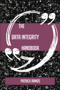 The Data integrity Handbook - Everything You Need To Know About Data integrity