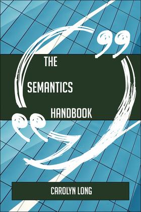 The Semantics Handbook - Everything You Need To Know About Semantics