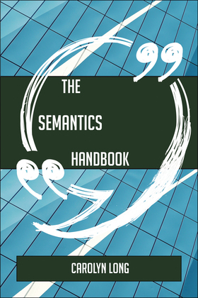 The Semantics Handbook - Everything You Need To Know About Semantics