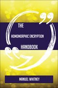 The Homomorphic encryption Handbook - Everything You Need To Know About Homomorphic encryption