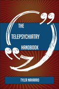The Telepsychiatry Handbook - Everything You Need To Know About Telepsychiatry