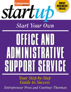 Start Your Own Office and Administrative Support Service: Your Step-By-Step Guide to Success