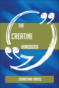 The Creatine Handbook - Everything You Need To Know About Creatine