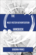 The Multi factor authentication Handbook - Everything You Need To Know About Multi factor authentication