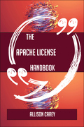 The Apache License Handbook - Everything You Need To Know About Apache License