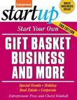 Start Your Own Gift Basket Business and More: Special Events, Holiday, Real Estate, Corporate