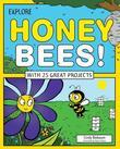 Explore Honey Bees!: With 25 Great Projects