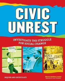 Civic Unrest: Investigate the Struggle for Social Change