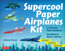 Supercool Paper Airplanes: 12 Paper Airplanes; Assembled in Under a Minute