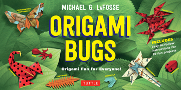 Origami Bugs: Origami Fun for Everyone! (Downloadable Material Included)