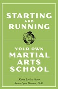 Starting and Running Your Own Martial Arts School