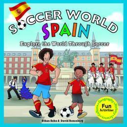 Soccer World Spain: Exploring the World Through Soccer