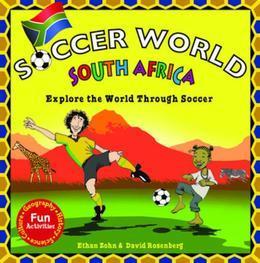 Soccer World South Africa: Exploring the World Through Soccer