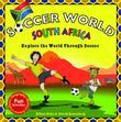 Soccer World South Africa: Exploring the World Through Soccer