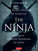 The Ninja: Ancient Shadow Warriors of Japan (The Secret History of Ninjutsu)