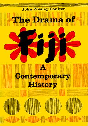 The Drama of Fiji: A Contemporary History