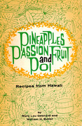 Pineapples Passion Fruit and Poi: Recipes from Hawaii