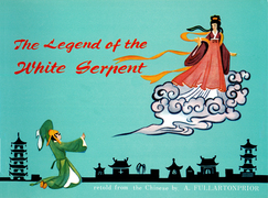 The Legend of the White Serpent: Retold from the Chinese