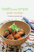 Healthy and Simple Asian Recipes: For Delicious Everyday Meals