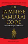 The Japanese Samurai Code: Classic Strategies for Success