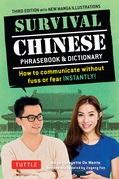 Survival Chinese: How to Communicate without Fuss or Fear Instantly! (A Mandarin Chinese Language Phrasebook)