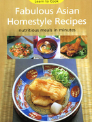 Fabulous Asian Homestyle Recipes: Nutritious Meals in Minutes