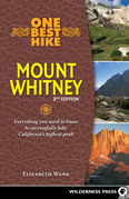 One Best Hike: Mount Whitney: Everything you need to know to successfully hike California's highest peak