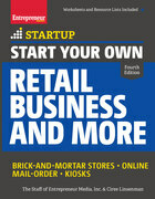 Start Your Own Retail Business and More: Brick-and-Mortar Stores ¿ Online ¿ Mail Order ¿ Kiosks