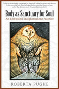 Body as Sanctuary for Soul: An Embodied Enlightenment Practice