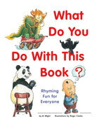 What Do You Do With This Book?: Rhyming Fun for Everyone